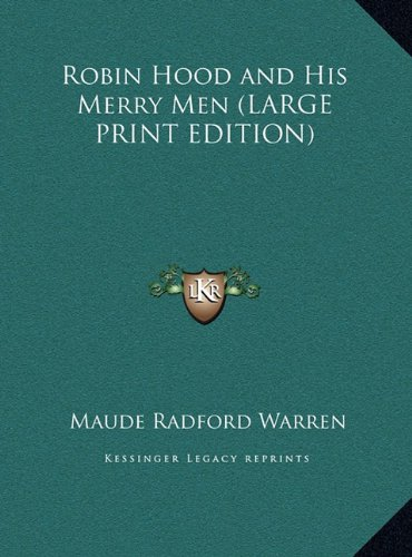 Robin Hood and His Merry Men (LARGE PRINT EDITION) (9781169883642) by Maude Radford Warren