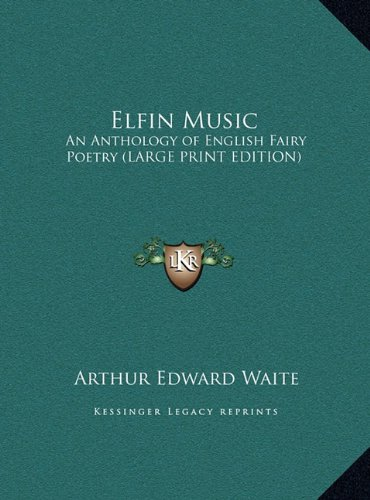 9781169883796: Elfin Music: An Anthology of English Fairy Poetry (LARGE PRINT EDITION)