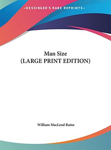 9781169883888: Man Size (LARGE PRINT EDITION)