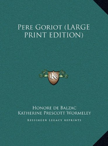9781169884175: Pere Goriot (LARGE PRINT EDITION)