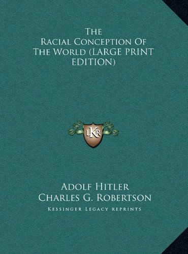 The Racial Conception Of The World (LARGE PRINT EDITION) (1169885683) by Adolf Hitler