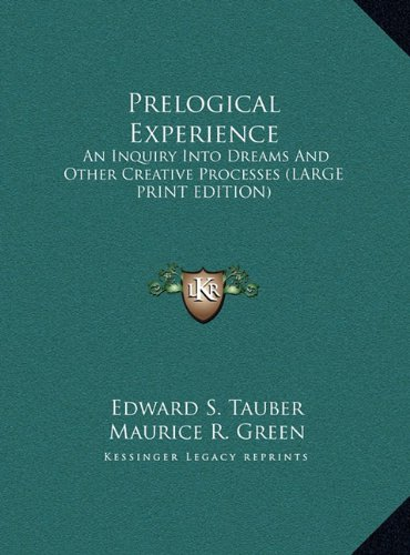 9781169886889: Prelogical Experience: An Inquiry Into Dreams And Other Creative Processes (LARGE PRINT EDITION)