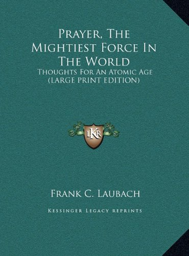 9781169888135: Prayer, The Mightiest Force In The World: Thoughts For An Atomic Age (LARGE PRINT EDITION)