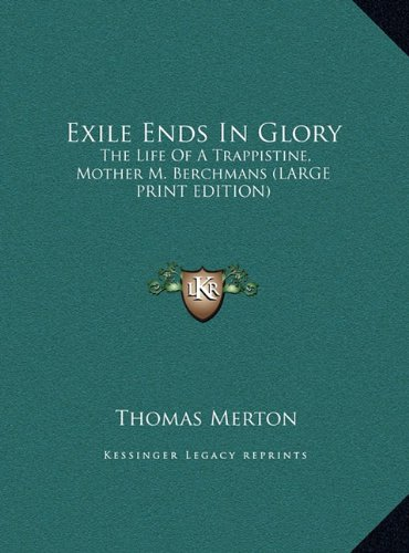 9781169888203: Exile Ends In Glory: The Life Of A Trappistine, Mother M. Berchmans (LARGE PRINT EDITION)