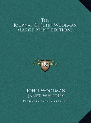 The Journal of John Woolman: Woolman, John, and