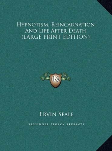 9781169888999: Hypnotism, Reincarnation And Life After Death (LARGE PRINT EDITION)