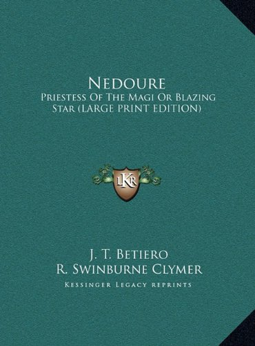 9781169889248: Nedoure: Priestess Of The Magi Or Blazing Star (LARGE PRINT EDITION)