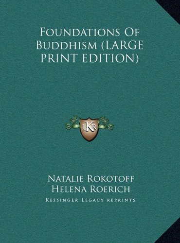 9781169889415: Foundations Of Buddhism (LARGE PRINT EDITION)