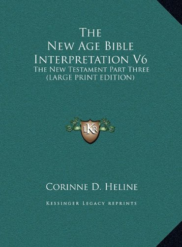 9781169889545: The New Age Bible Interpretation V6: The New Testament Part Three (LARGE PRINT EDITION)