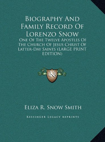 9781169890169: Biography and Family Record of Lorenzo Snow: One of the Twelve Apostles of the Church of Jesus Christ of Latter-Day Saints