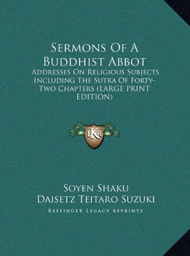 9781169890695: Sermons of a Buddhist Abbot: Addresses on Religious Subjects Including the Sutra of Forty-Two Chapters (Large Print Edition)