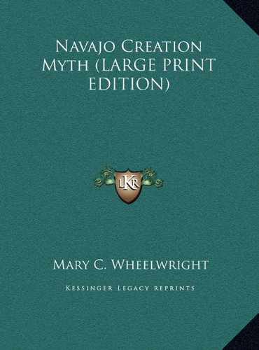 9781169891470: Navajo Creation Myth (LARGE PRINT EDITION)