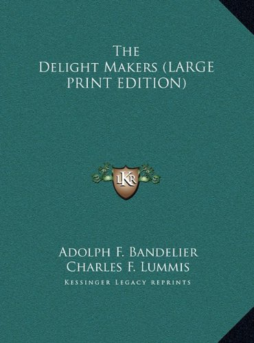 9781169892576: The Delight Makers (LARGE PRINT EDITION)