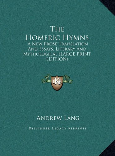 9781169892620: The Homeric Hymns: A New Prose Translation And Essays, Literary And Mythological (LARGE PRINT EDITION)