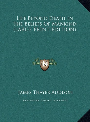 9781169893238: Life Beyond Death In The Beliefs Of Mankind (LARGE PRINT EDITION)