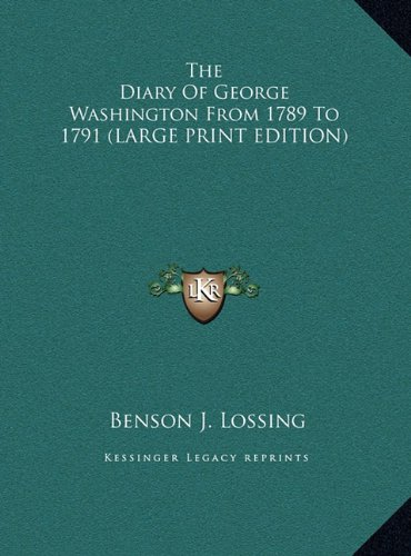 9781169893818: The Diary of George Washington from 1789 to 1791