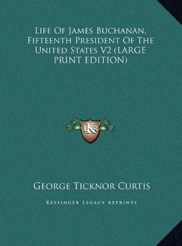 9781169894655: Life of James Buchanan, Fifteenth President of the United States V2