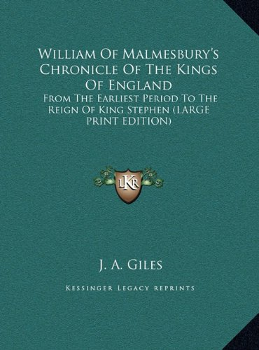 9781169894860: William of Malmesbury's Chronicle of the Kings of England: From the Earliest Period to the Reign of King Stephen