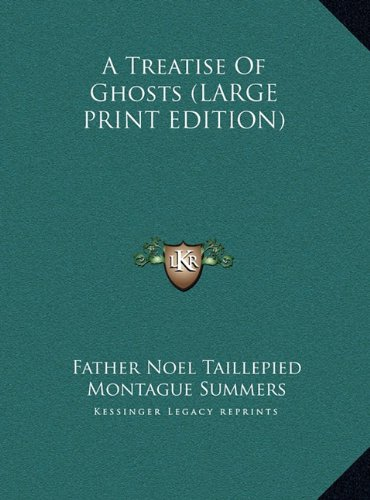 9781169895294: A Treatise Of Ghosts (LARGE PRINT EDITION)