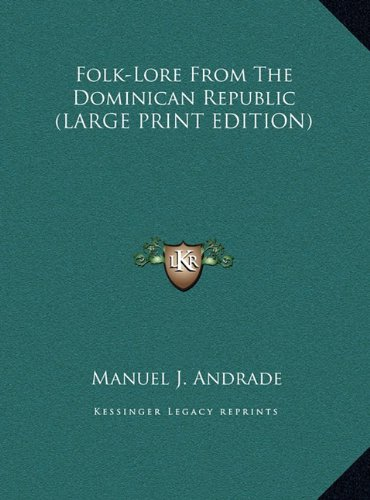 9781169895461: Folk-Lore From The Dominican Republic (LARGE PRINT EDITION)