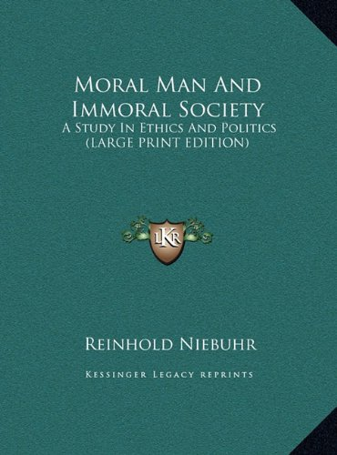 9781169895713: Moral Man And Immoral Society: A Study In Ethics And Politics (LARGE PRINT EDITION)