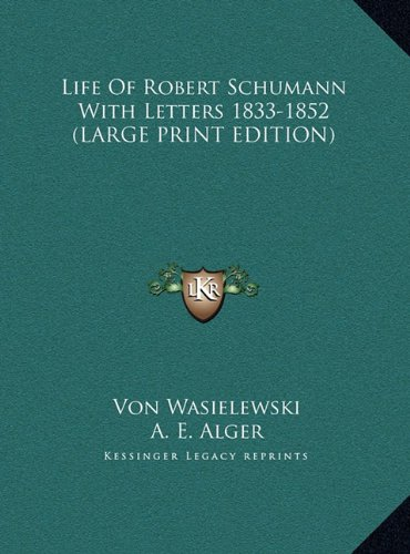 9781169895737: Life of Robert Schumann with Letters 1833-1852