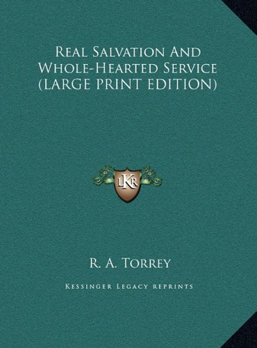 9781169895812: Real Salvation And Whole-Hearted Service (LARGE PRINT EDITION)