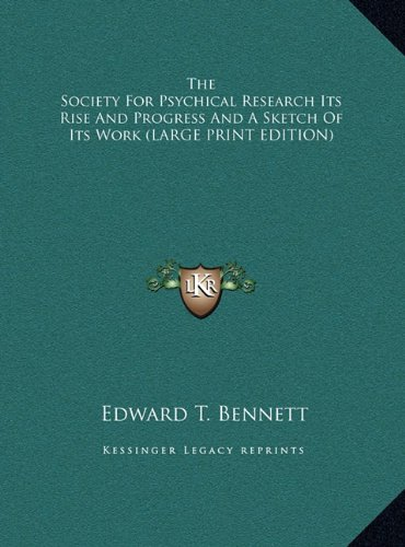 9781169896512: The Society For Psychical Research Its Rise And Progress And A Sketch Of Its Work (LARGE PRINT EDITION)