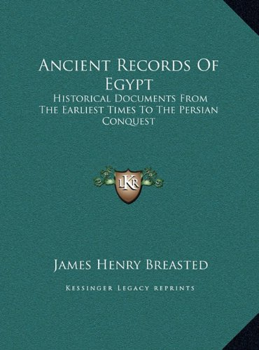 9781169896598: Ancient Records Of Egypt: Historical Documents From The Earliest Times To The Persian Conquest: The First To The Seventeenth Dynasties V1 (LARGE PRINT EDITION)