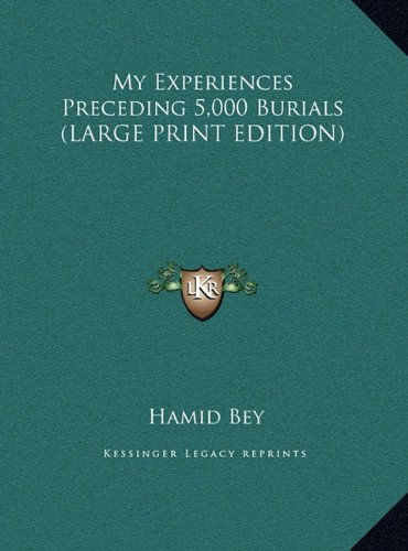 9781169897076: My Experiences Preceding 5,000 Burials (LARGE PRINT EDITION)