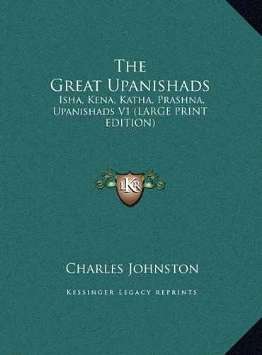 9781169897458: The Great Upanishads: Isha, Kena, Katha, Prashna, Upanishads V1 (LARGE PRINT EDITION)