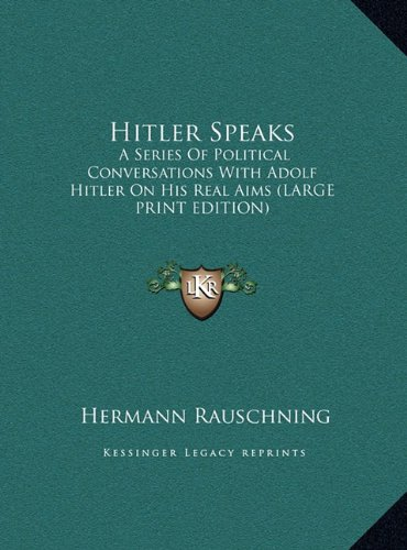 9781169897489: Hitler Speaks: A Series Of Political Conversations With Adolf Hitler On His Real Aims (LARGE PRINT EDITION)