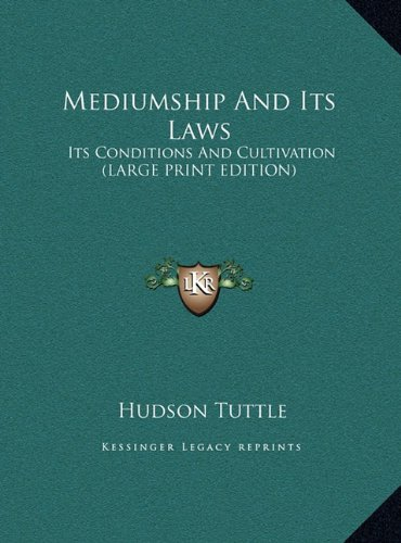 9781169897601: Mediumship And Its Laws: Its Conditions And Cultivation (LARGE PRINT EDITION)