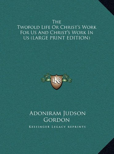 9781169898363: The Twofold Life Or Christ's Work For Us And Christ's Work In Us (LARGE PRINT EDITION)