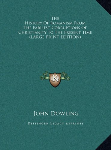 9781169898493: The History of Romanism from the Earliest Corruptions of Christianity to the Present Time