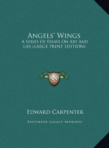 9781169898912: Angels' Wings: A Series Of Essays On Art And Life (LARGE PRINT EDITION)