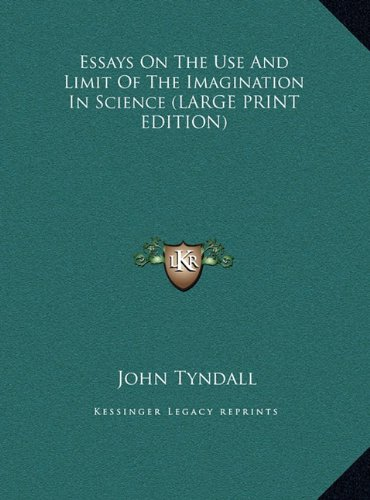 9781169899841: Essays on the Use and Limit of the Imagination in Science