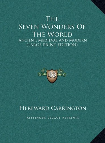 9781169900066: The Seven Wonders Of The World: Ancient, Medieval And Modern (LARGE PRINT EDITION)