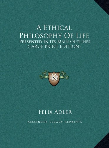 9781169900486: A Ethical Philosophy Of Life: Presented In Its Main Outlines (LARGE PRINT EDITION)