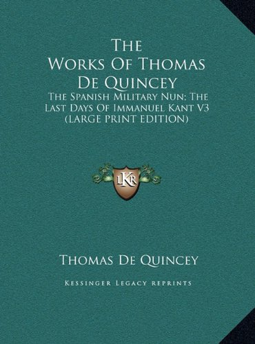 9781169902633: The Works of Thomas de Quincey: The Spanish Military Nun; The Last Days of Immanuel Kant V3