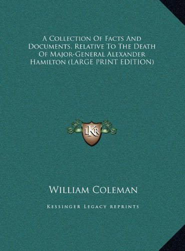 9781169902824: A Collection of Facts and Documents, Relative to the Death of Major-General Alexander Hamilton