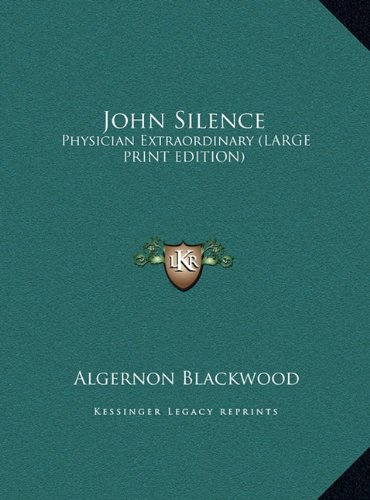 9781169902848: John Silence: Physician Extraordinary (Large Print Edition)