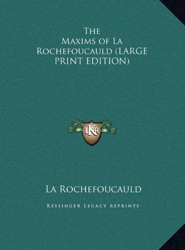9781169903555: The Maxims of La Rochefoucauld (LARGE PRINT EDITION)