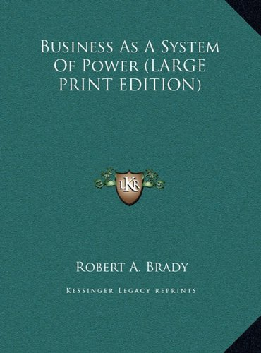 9781169904156: Business As A System Of Power (LARGE PRINT EDITION)
