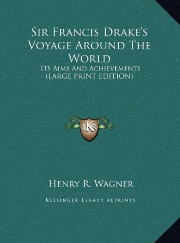 9781169904279: Sir Francis Drake's Voyage Around The World: Its Aims And Achievements (LARGE PRINT EDITION)