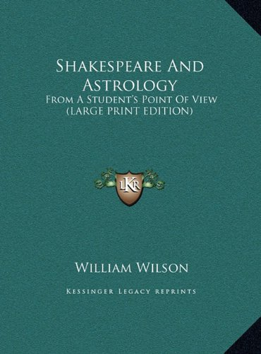 9781169904637: Shakespeare And Astrology: From A Student's Point Of View (LARGE PRINT EDITION)