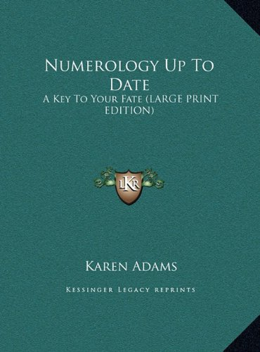 Numerology Up To Date: A Key To Your Fate (LARGE PRINT EDITION) (1169904661) by Adams, Karen
