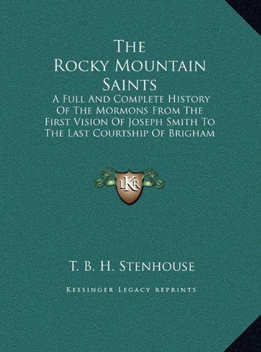 9781169905085: The Rocky Mountain Saints: A Full and Complete History of the Mormons from the First Vision of Joseph Smith to the Last Courtship of Brigham Youn