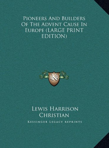 9781169905856: Pioneers And Builders Of The Advent Cause In Europe (LARGE PRINT EDITION)