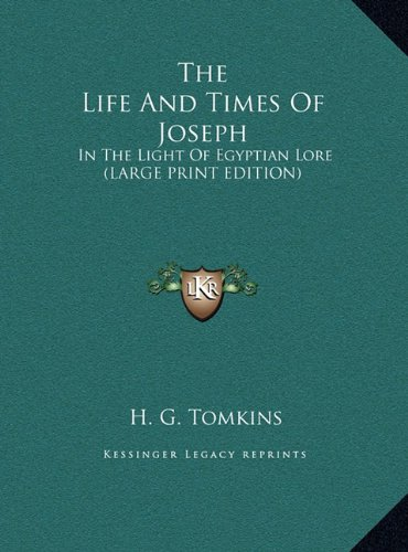 9781169906235: The Life And Times Of Joseph: In The Light Of Egyptian Lore (LARGE PRINT EDITION)